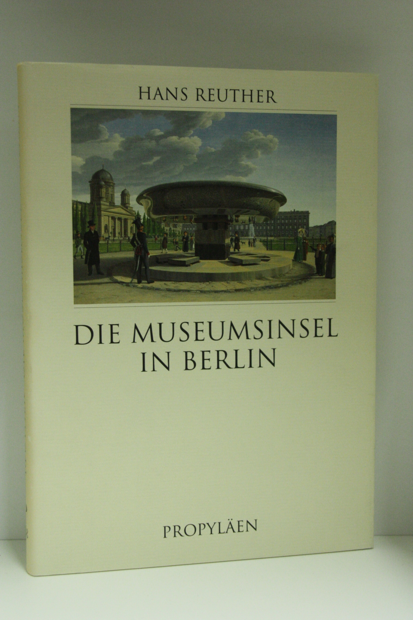 Reuther, Hans: Die Museumsinsel in Berlin