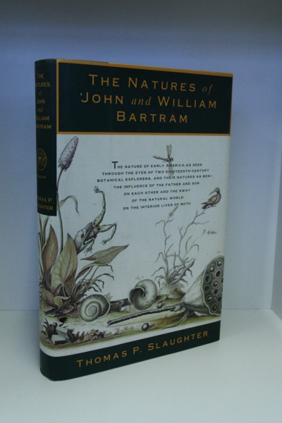 Thomas P. Slaughter: The Natures of John and William Bartram